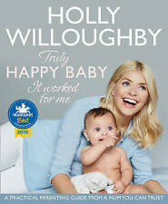 Truly Happy Baby ... It Worked for Me: A practical parenting guide from a mum yo