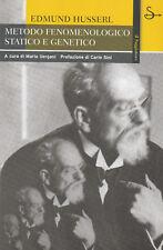 METODO FENOMENOLOGICO STATICO E GENETICO di Edmund Husserl - Il Saggiatore ed #