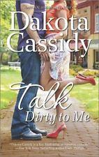 Talk Dirty to Me by Dakota Cassidy (2014, Paperback) Romance