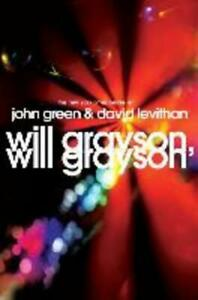 Will Grayson, Will Grayson: The Secret Life of a Critic in Disguise, John G ...