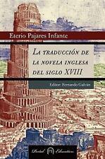 La Traducción de la Novela Inglesa Del Siglo Xviii by Eterio Pajares Infante...