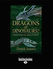 Dragons or Dinosaurs? : Creation or Evolution? (Large Print 16pt) by Darek...