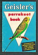 Vintage 1960 Geisler's PARAKEET BOOK The Parakeet Its Care and Training