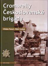 Book - Cromwell British Tank Czechoslovak Brigade - WWII Armour - Fencl Losek
