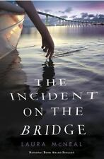 The Incident on the Bridge, McNeal, Laura, Good Condition, Book