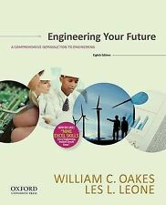 NEW Engineering Your Future: Comprehensive by William C. Oakes