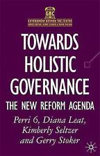Towards Holistic Governance: The New Reform Agenda (Government Beyond the Centr