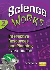 Science works 2: Interactive Resources & Planning OxBox CD-ROM Win XP / Vista