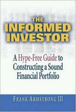 The Informed Investor: A Hype-Free Guide to Constructing a Sound Financial Portf