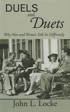 Duels and Duets Why Men and Women talk so differently - John Locke