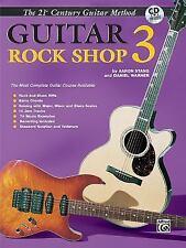 Belwin's 21st Century Guitar Rock Shop 3: The Most Complete Guitar Course Availa