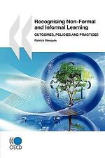 Recognising Non-Formal and Informal Learning : Outcomes, Policies and...
