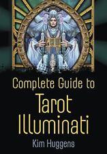 Complete Guide to Tarot Illuminati by Kim Huggens (2013, Paperback)