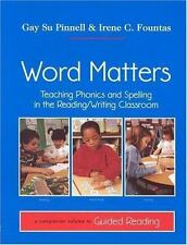 Word Matters : Teaching Phonics and Spelling in the Reading/Writing Classroom...