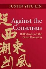 Against the Consensus: Reflections on the Great Recession (Hardback or Cased Boo