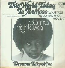 "7"" Donna Hightower/This World Today Is A Mess (D)"