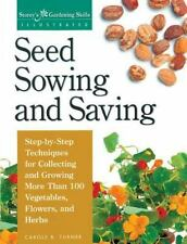 BOOK: SEED SOWING AND SAVING - GARDENING BOOK BY CAROLE B. TURNER