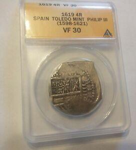 Spain 1619 Toledo Philip III Silver cob 4 Reales- ANACS VF 30