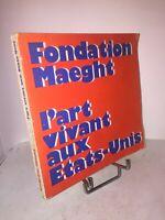 L'art vivant aux États-Unis Fondation Maeght | Catalogue exposition 1970