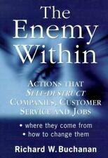 The Enemy Within: Actions That Self-Destruct Companies, Customer Service and Job
