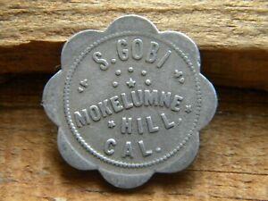 MOKELUMNE HILL CALIFORNIA Token S GOBI (SALOON) Gold Mining Town CALAVERAS CO CA