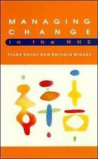 Managing Change in the Nhs by Trudy Upton, Bernie Brooks