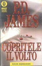 COPRITELE IL VOLTO - P.D. JAMES   Oscar Mondadori