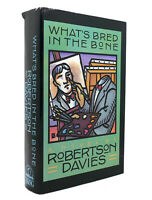 Robertson Davies WHAT'S BRED IN THE BONE Cornish Trilogy 1st Edition 1st Printin