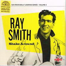 "RAY SMITH- SHAKE AROUND (10 trax  10"" VINYL LP - 50s SUN ROCKABILLY)"