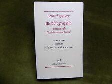 Herbert SPENCER AUTOBIOGRAPHIE Naissance de l'Evolutionnisme Libéral + P. Tort..