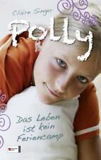 Das Leben ist kein Feriencamp / Polly Bd.3 von Claire Singer