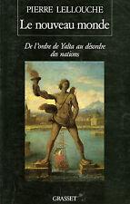 LE NOUVEAU MONDE / DE L'ORDRE DE YALTA AU DESORDRE DES NATIONS / P. LELLOUCH