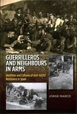 Guerrilleros and Neighbours in Arms: Identities and Cultures of Anti-fascist...
