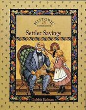 Settler Sayings (Historic Communities (Paperback)), Kalman, Bobbie, 0865055181,