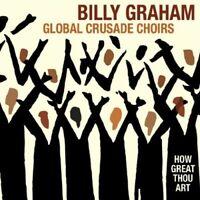 BILLY GRAHAM GLOBAL CRUSADE CHOIRS How Great Thou Art CD BRAND NEW