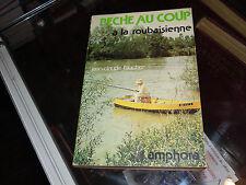 Pêche au coup à la roubaisienne, Jean-Claude Faucher