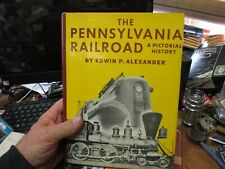 The Pennsylvania Railroad  A Pictoral History By Edwin Alexander * HC/DJ 1947