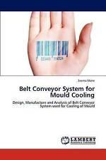 Belt Conveyor System for Mould Cooling: Design, Manufacture and Analysis of Belt