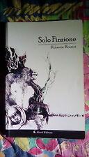 SOLO FINZIONE Roberta Rossini Aletti editore 2011 fuori catalogo