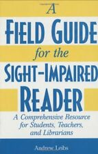 A Field Guide for the Sight-Impaired Reader: A Com
