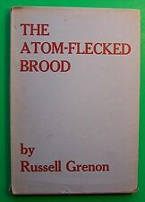 THE ATOM-FLECKED BROOD Russell Grenon  POETRY 1955 1st Edition - AA2
