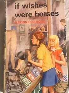 Vintage Childrens Book- If Wishes Were Horses by Marion P. Stroud