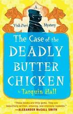 Tarquin Hall~THE CASE OF THE DEADLY BUTTER CHICKEN~SIGNED 1ST/DJ~NICE COPY