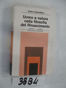 Colombero UOMO E NATURA NELLA FILOSOFIA DEL RINASCIMENTO (38B4)