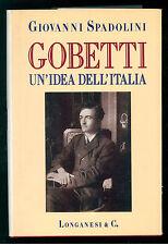 SPADOLINI GIOVANNI GOBETTI UN'IDEA DELL'ITALIA LONGANESI 1993 AUTOGRAFO