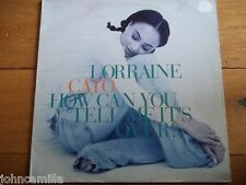 "LORRAINE CATO - HOW CAN YOU TELL ME IT'S OVER? 12"" RECORD - COLUMBIA - 658766 6"
