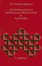 The Canonical Approach: A Critical Reconstruction of the Hermeneutics of Brevard