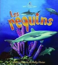 Les Requins / Spectacular Sharks (Le Petit Monde Vivant / Small Living World)