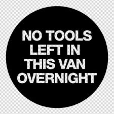 x1 No Tools left In This Van Overnight Sticker Vehicle, Car, Door, Window