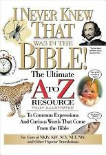 A to Z: I Never Knew That Was in the Bible! by Martin H. Manser (2000,...